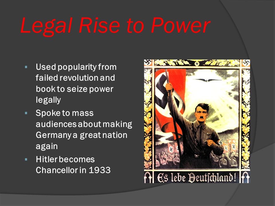 Legal Rise to Power Used popularity from failed revolution and book to seize power legally.
