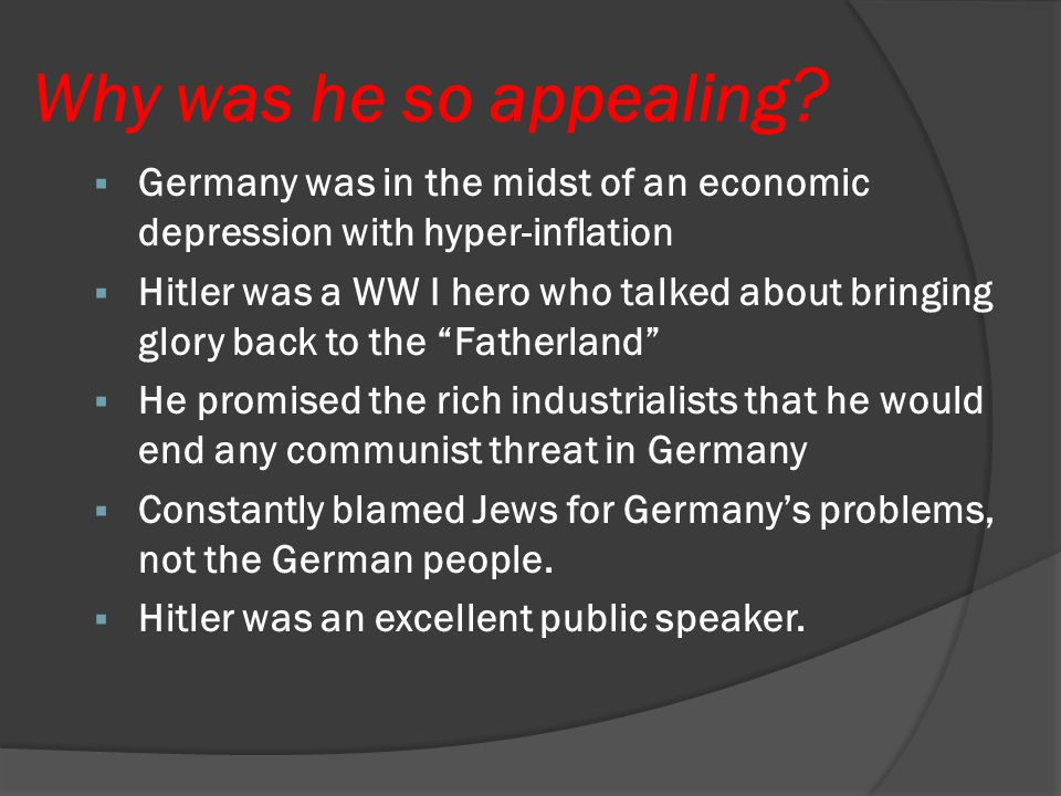 Why was he so appealing Germany was in the midst of an economic depression with hyper-inflation.