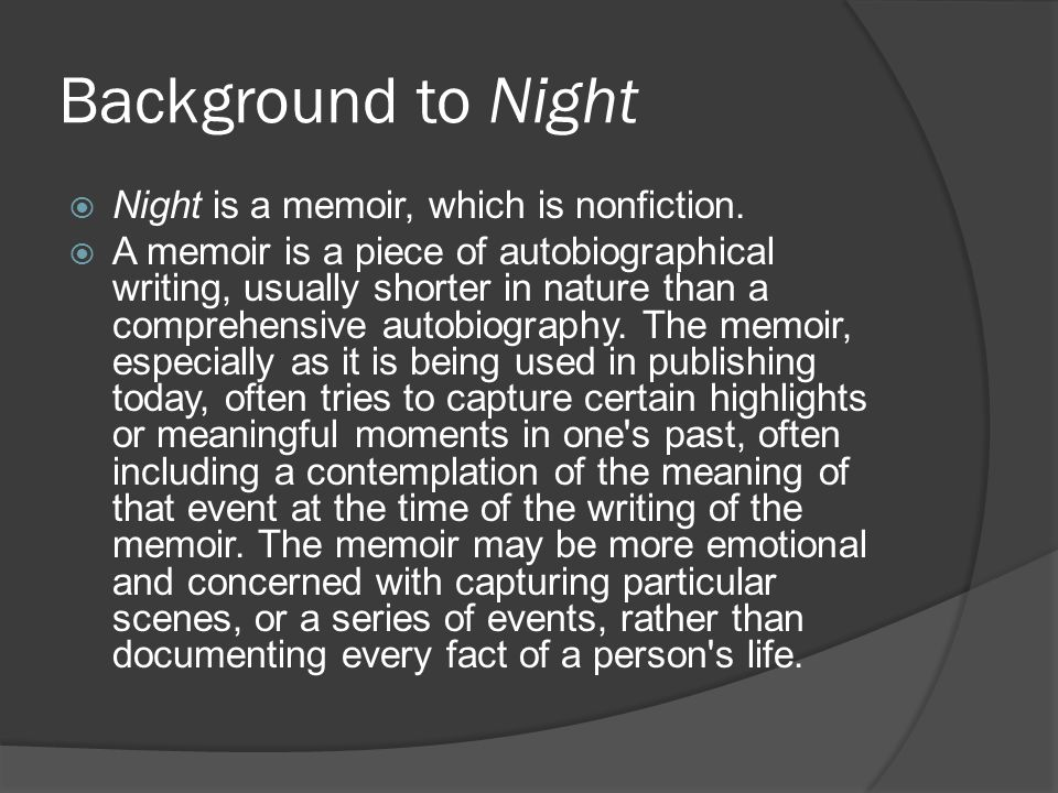 Background to Night Night is a memoir, which is nonfiction.