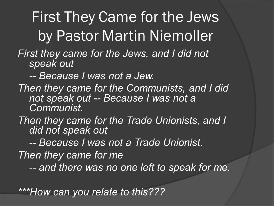 First They Came for the Jews by Pastor Martin Niemoller