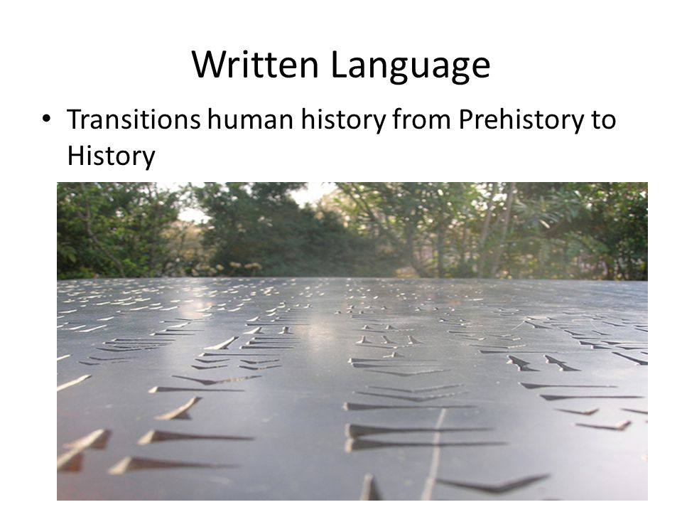 Written Language Transitions human history from Prehistory to History