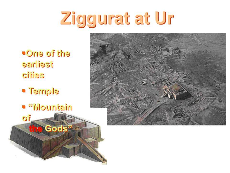 Ziggurat at Ur One of the earliest cities Temple