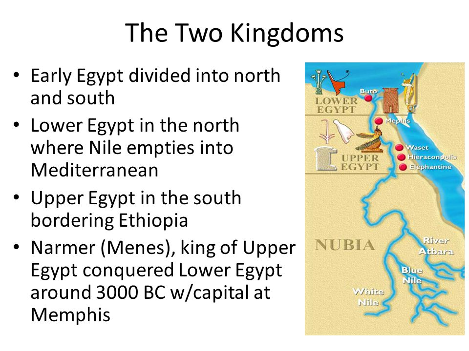 The Two Kingdoms Early Egypt divided into north and south