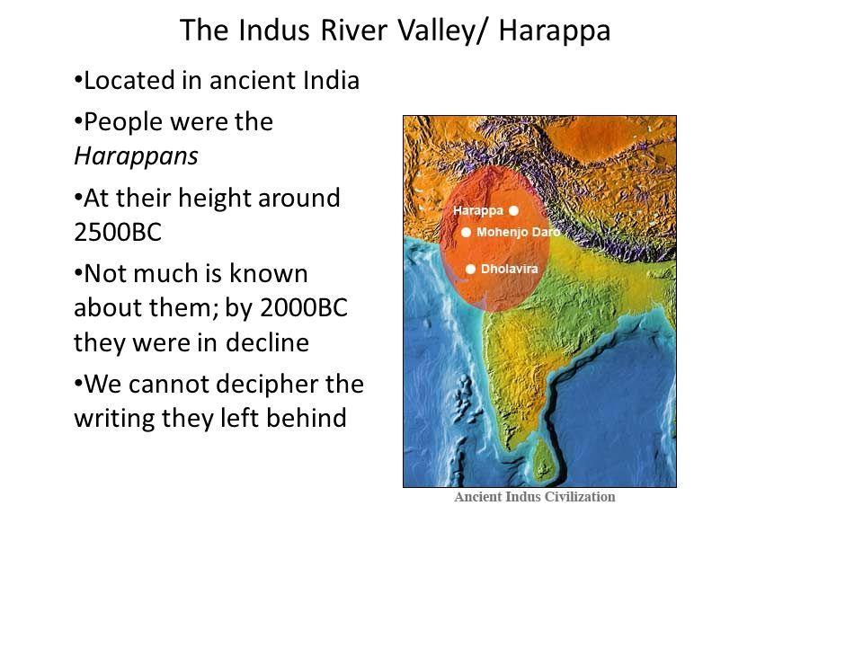 The Indus River Valley/ Harappa