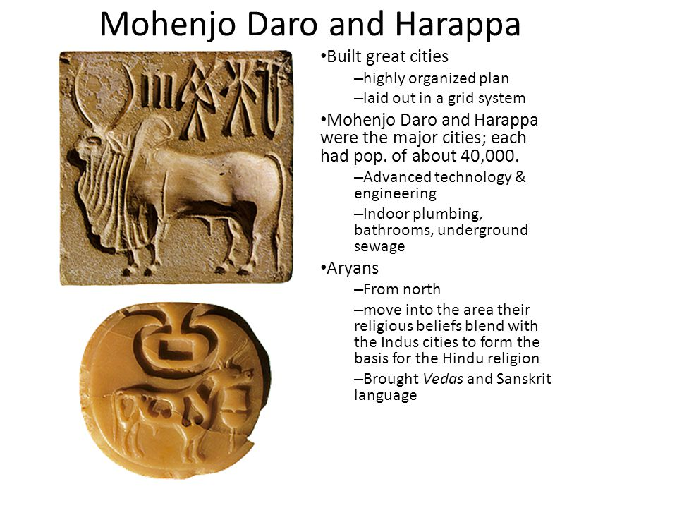 Mohenjo Daro and Harappa