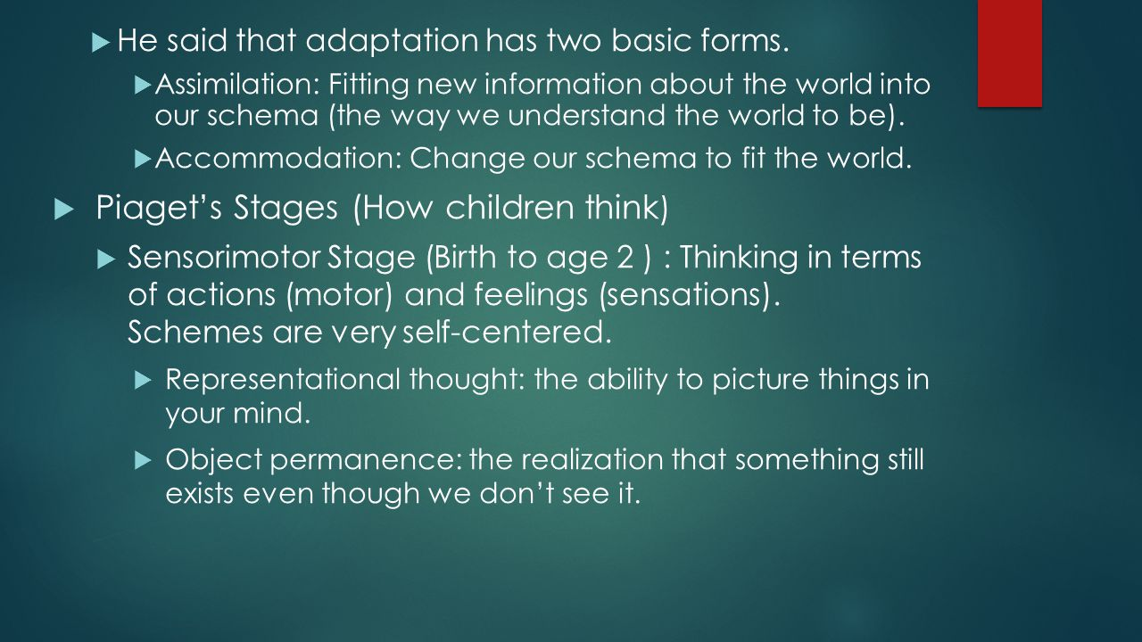 Piaget's Stages (How children think)