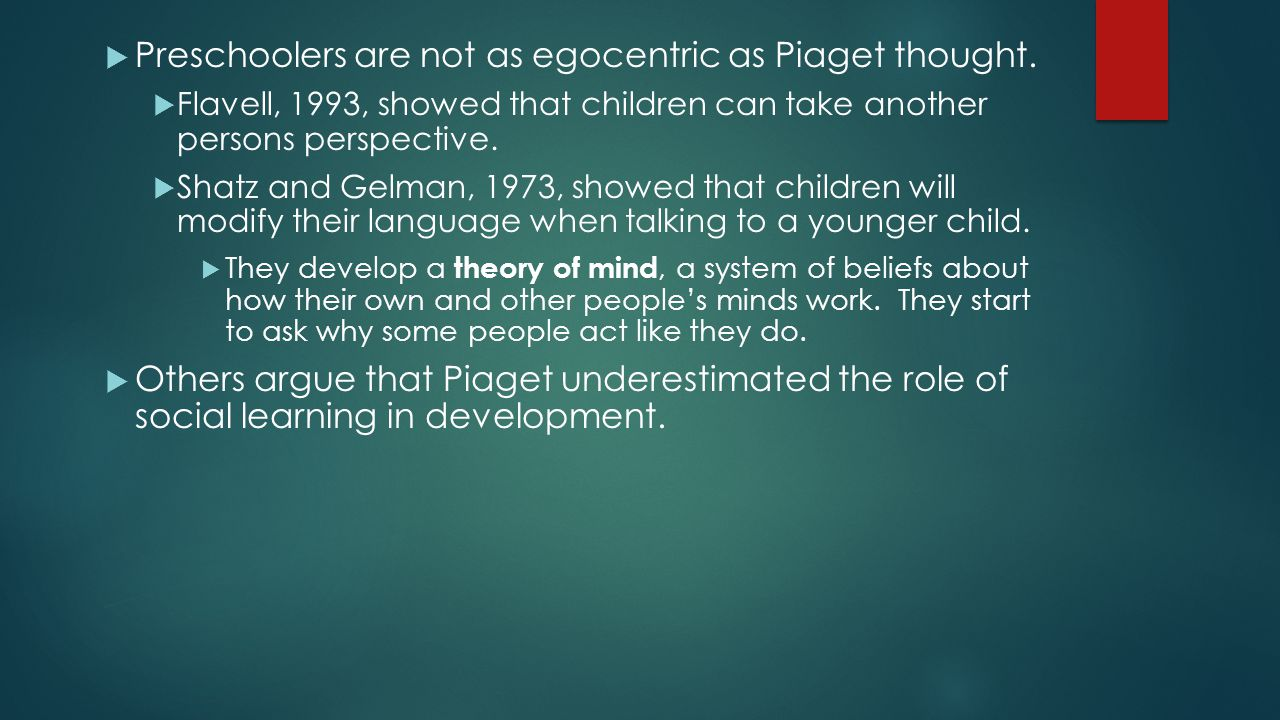 Preschoolers are not as egocentric as Piaget thought.