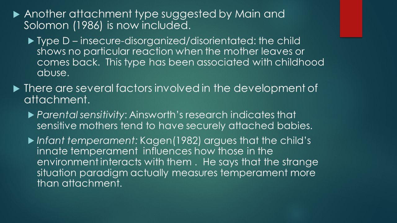 There are several factors involved in the development of attachment.