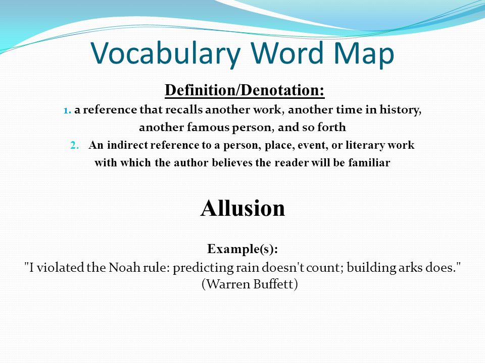 Vocabulary Word Map Allusion Example(s):