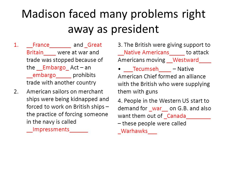 Madison faced many problems right away as president