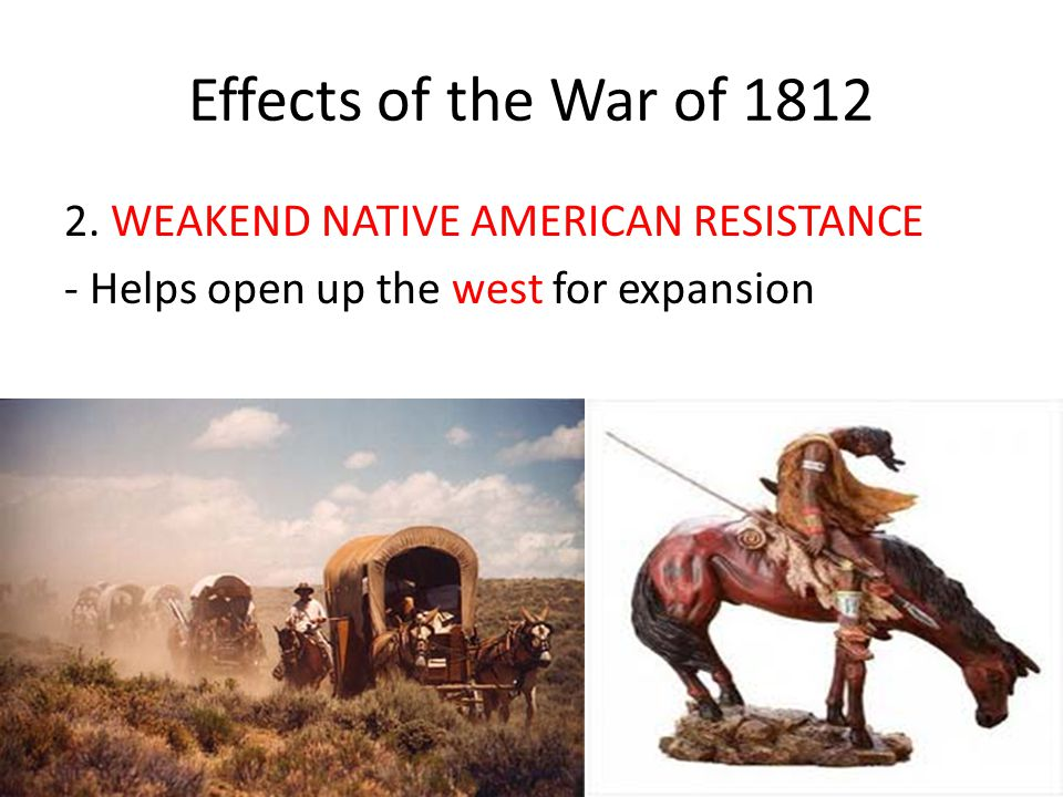 Effects of the War of 1812 2.