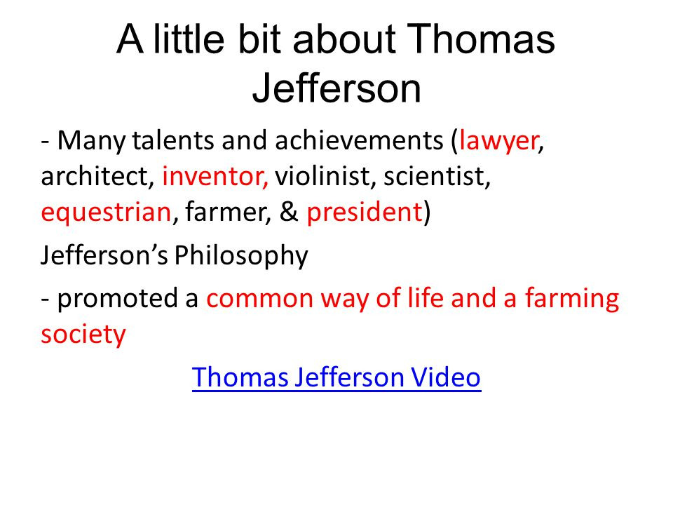 A little bit about Thomas Jefferson