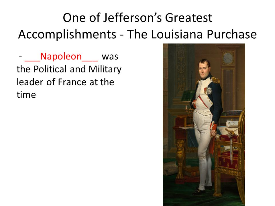 One of Jefferson's Greatest Accomplishments - The Louisiana Purchase
