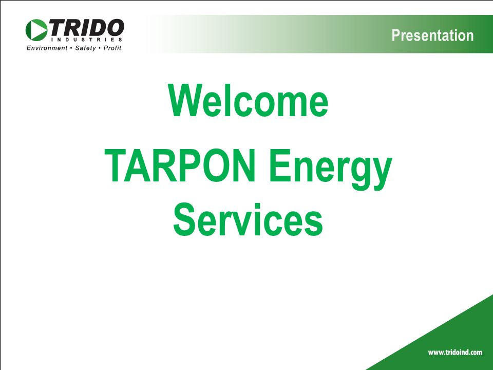 Welcome TARPON Energy Services