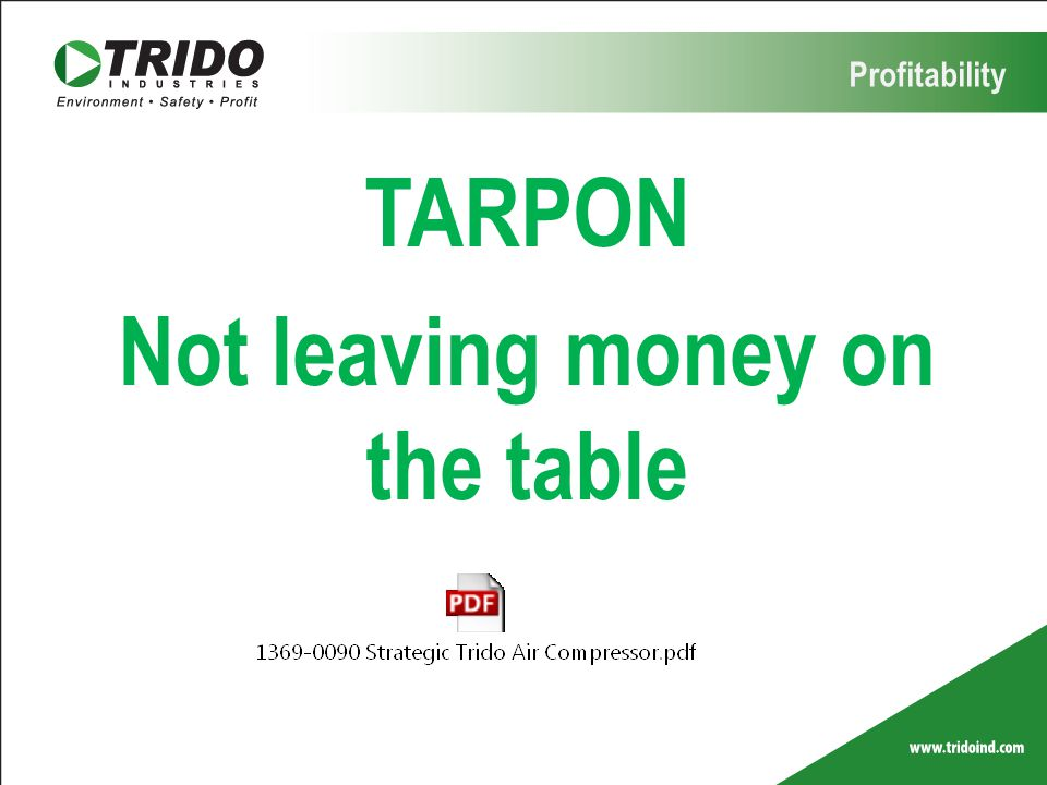 TARPON Not leaving money on the table
