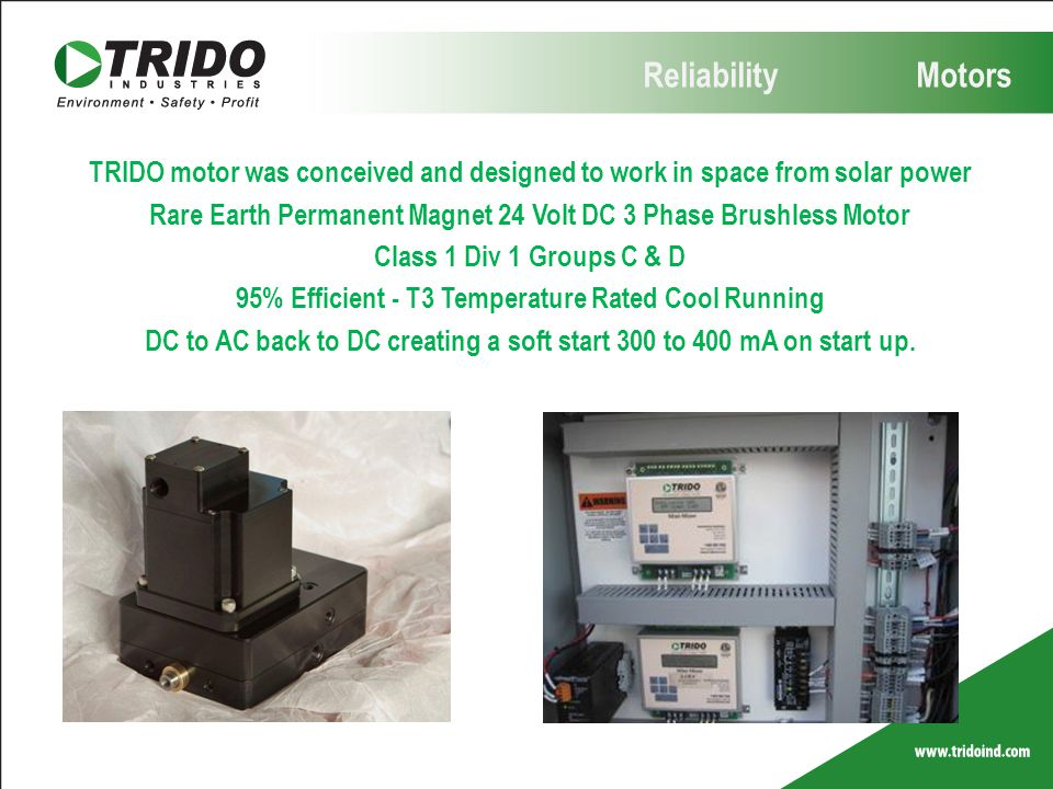 Reliability Motors TRIDO motor was conceived and designed to work in space from solar power.