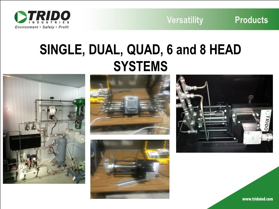 SINGLE, DUAL, QUAD, 6 and 8 HEAD SYSTEMS