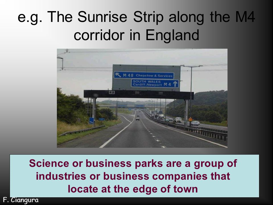 e.g. The Sunrise Strip along the M4 corridor in England