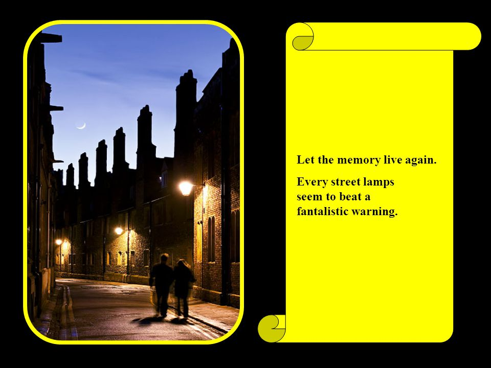 Let the memory live again.