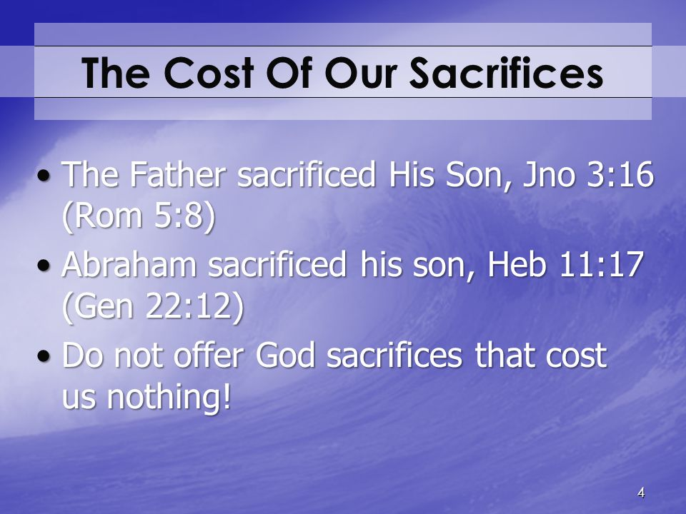 The Cost Of Our Sacrifices