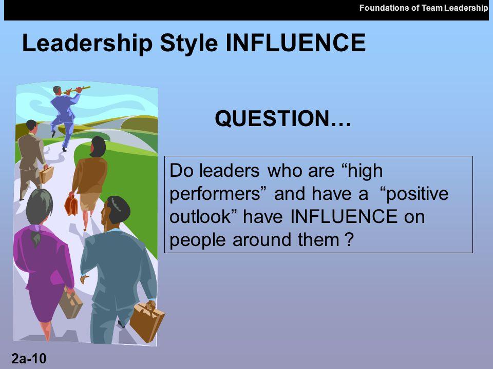 Leadership Style INFLUENCE