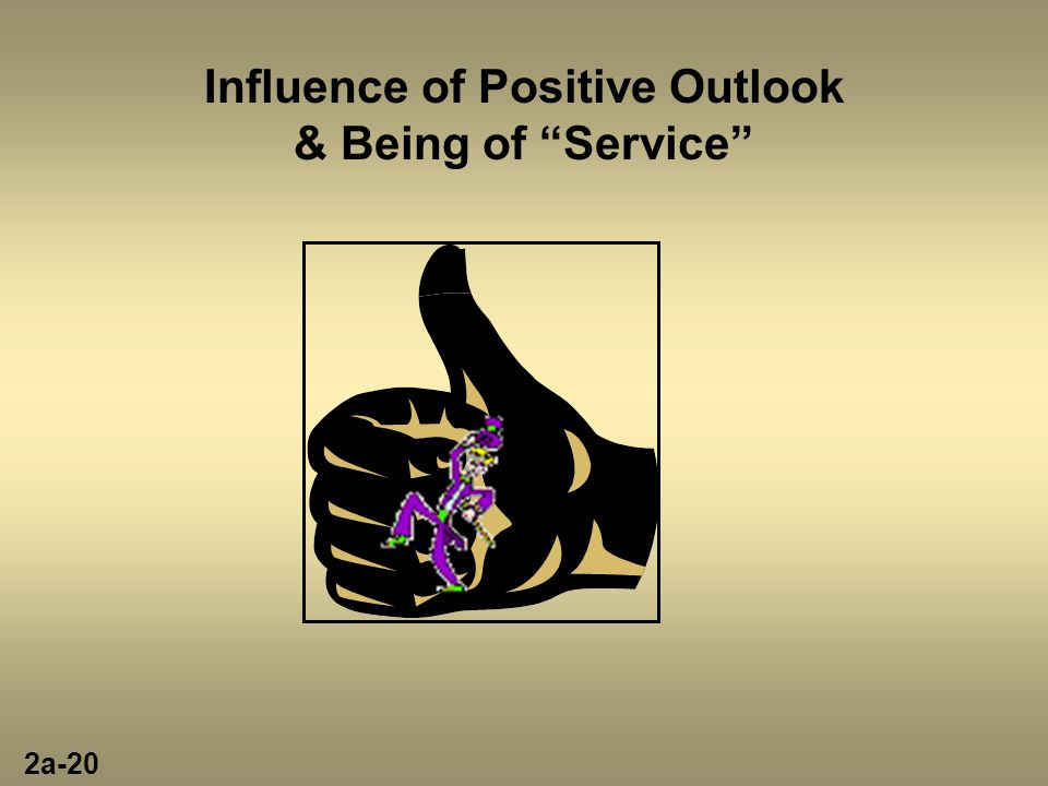 Influence of Positive Outlook & Being of Service