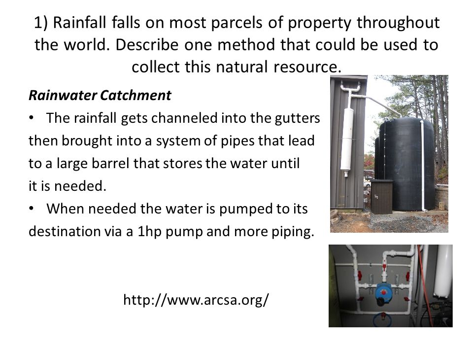 1) Rainfall falls on most parcels of property throughout the world