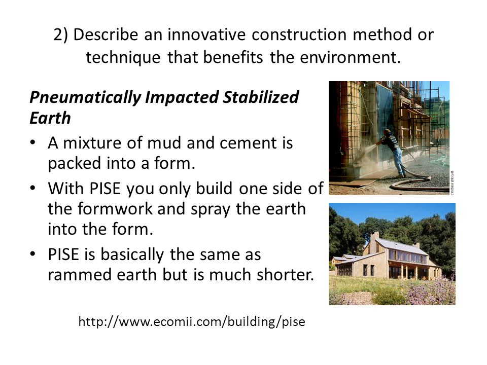 2) Describe an innovative construction method or technique that benefits the environment.