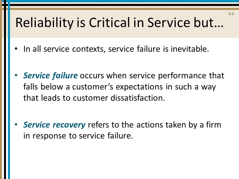 Reliability is Critical in Service but…