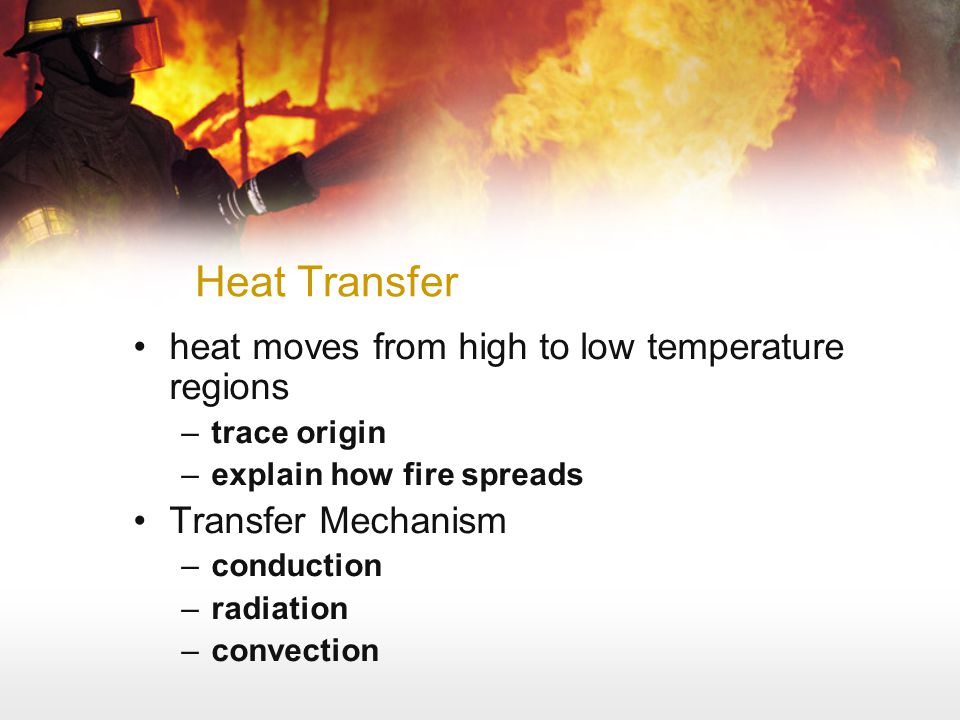 Heat Transfer heat moves from high to low temperature regions