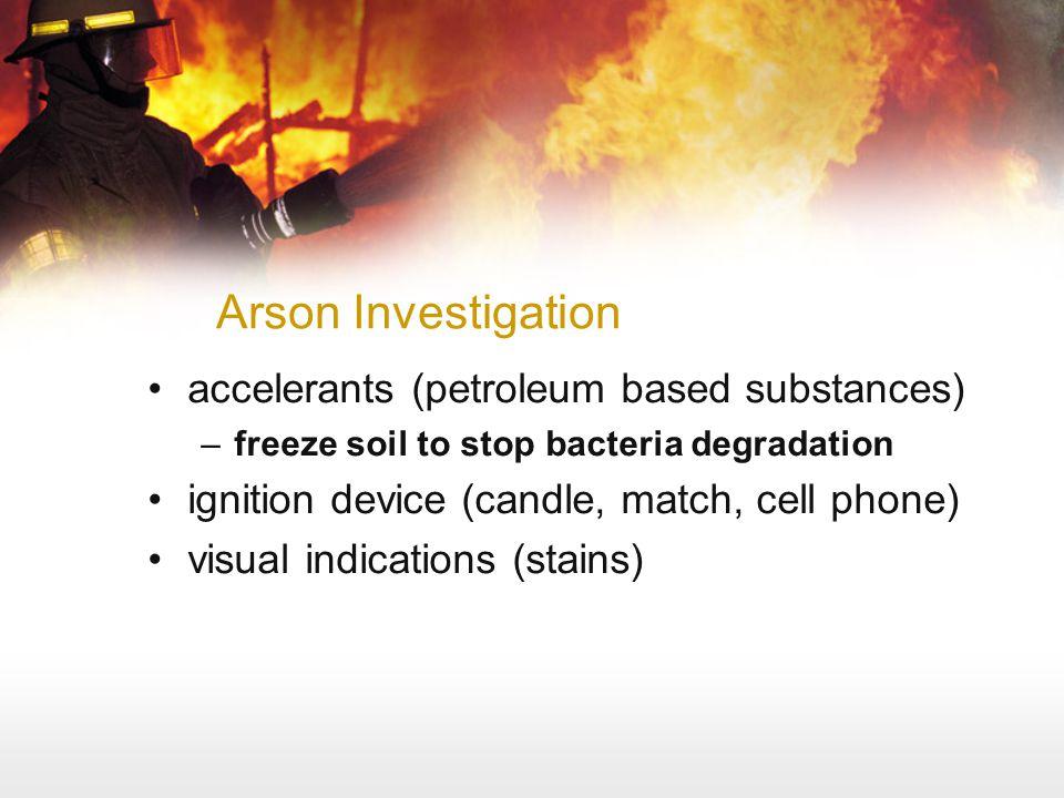 Arson Investigation accelerants (petroleum based substances)