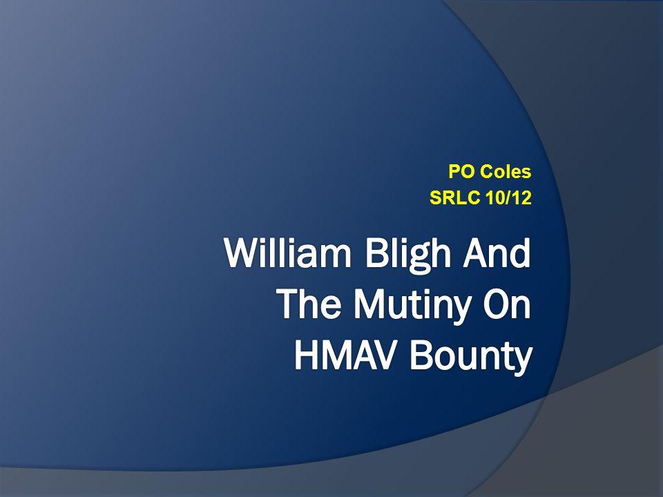 William Bligh And The Mutiny On HMAV Bounty