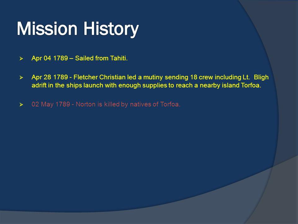 Mission History Apr 04 1789 – Sailed from Tahiti.
