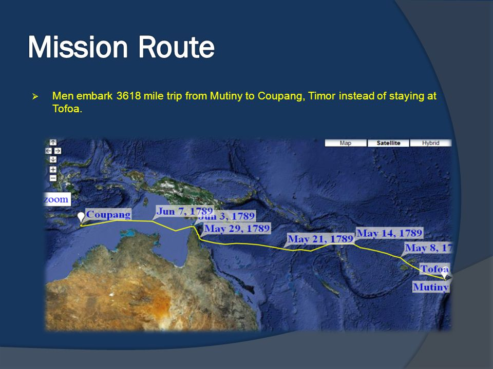 Mission Route Men embark 3618 mile trip from Mutiny to Coupang, Timor instead of staying at Tofoa.