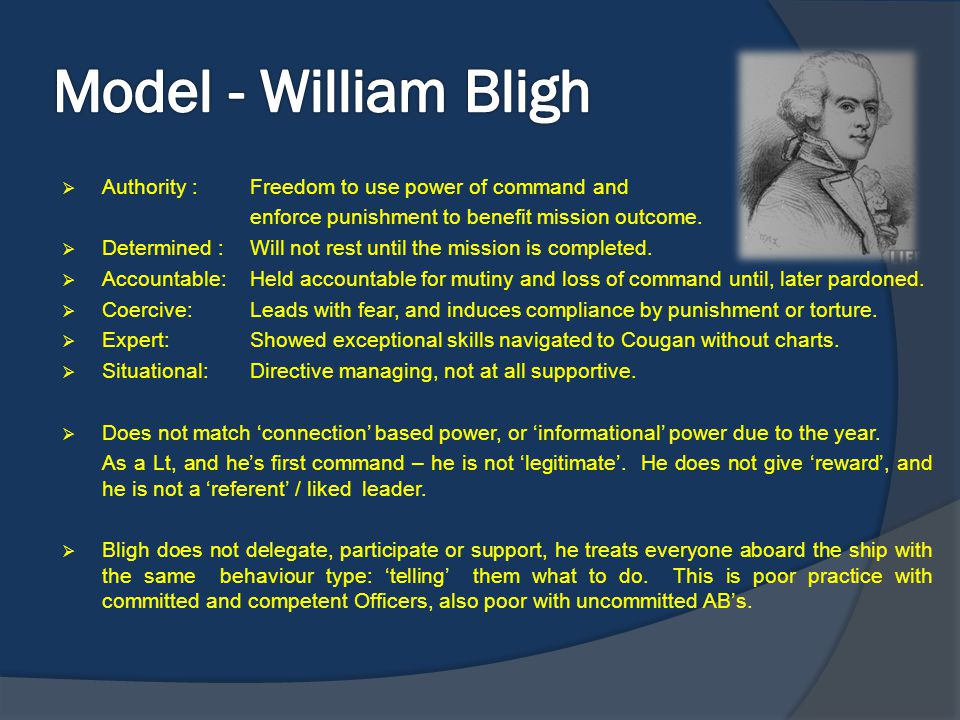 Model - William Bligh Authority : Freedom to use power of command and