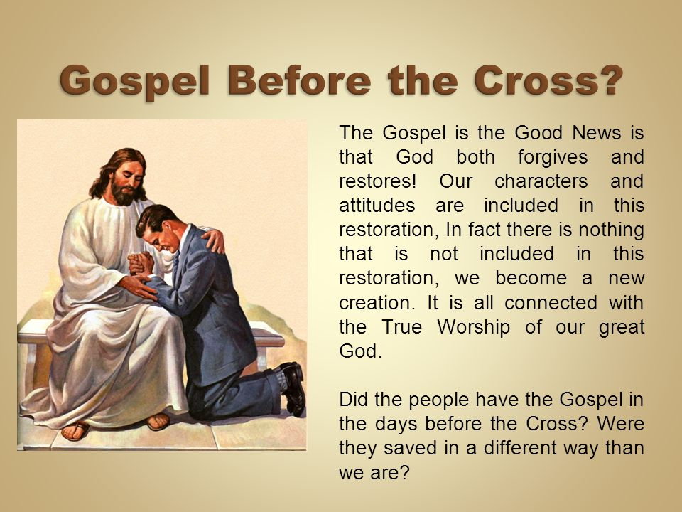 Gospel Before the Cross