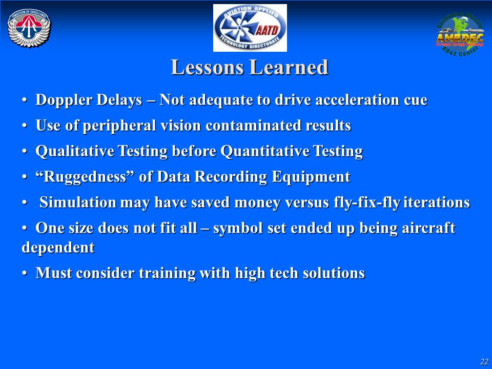 Lessons Learned Doppler Delays – Not adequate to drive acceleration cue. Use of peripheral vision contaminated results.