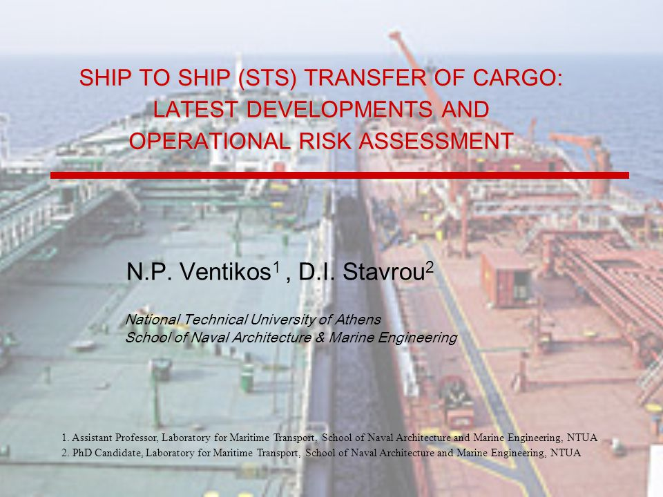 SHIP TO SHIP (STS) TRANSFER OF CARGO: LATEST DEVELOPMENTS AND OPERATIONAL RISK ASSESSMENT