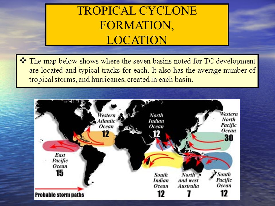 TROPICAL CYCLONE FORMATION, LOCATION