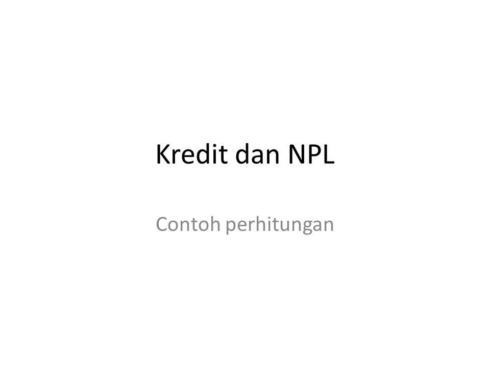 Kredit dan NPL Contoh perhitungan