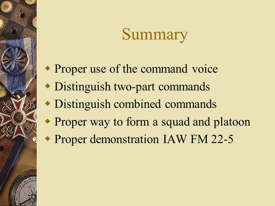 Summary Proper use of the command voice Distinguish two-part commands