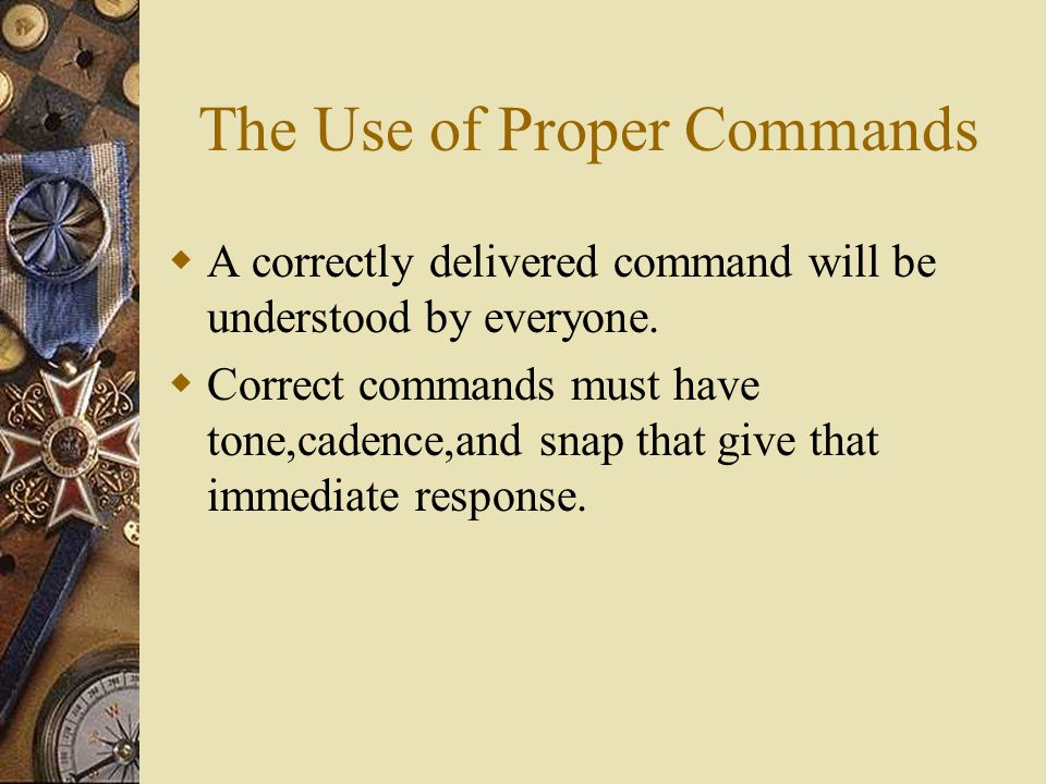 The Use of Proper Commands