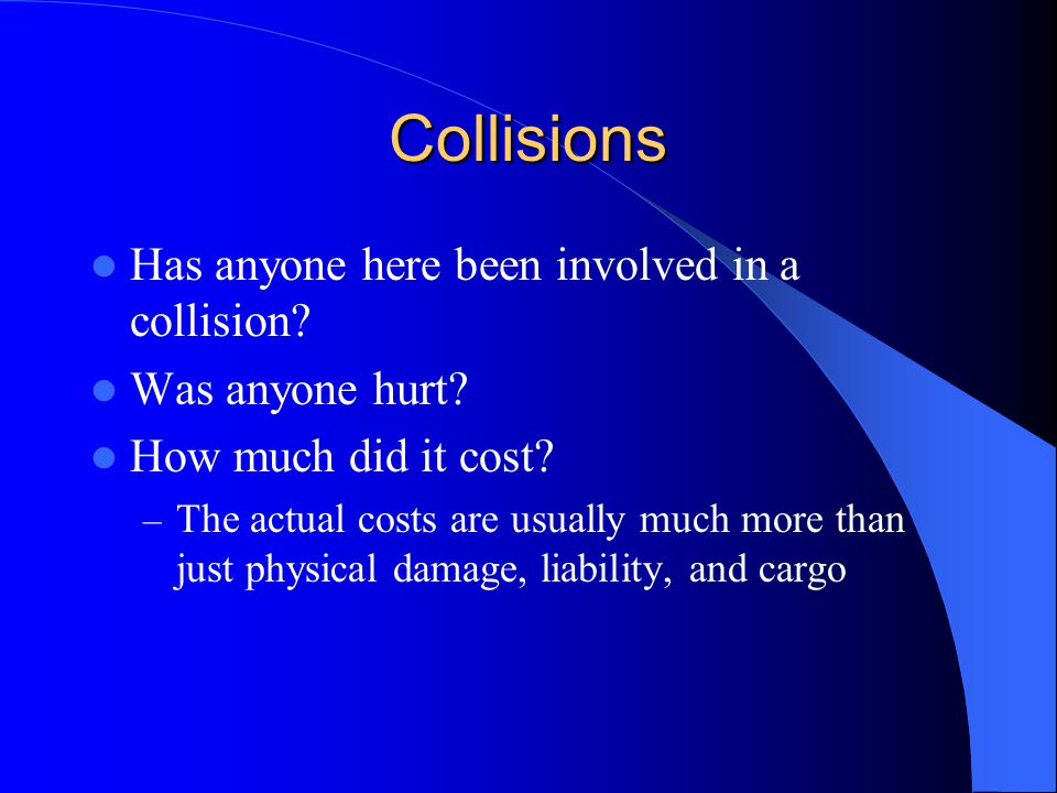 Collisions Has anyone here been involved in a collision
