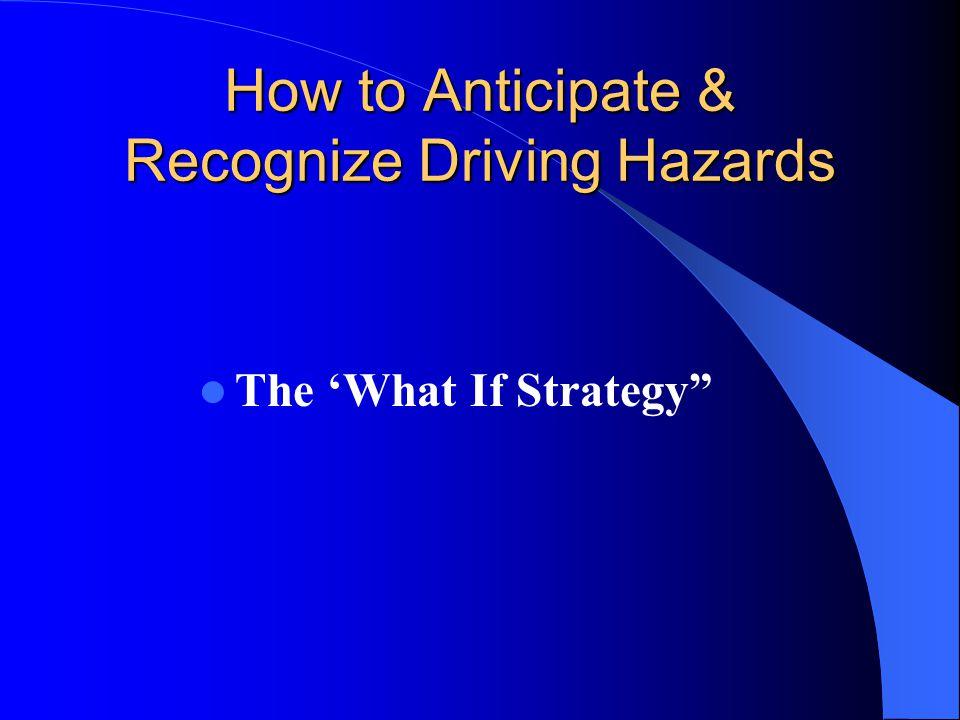 How to Anticipate & Recognize Driving Hazards