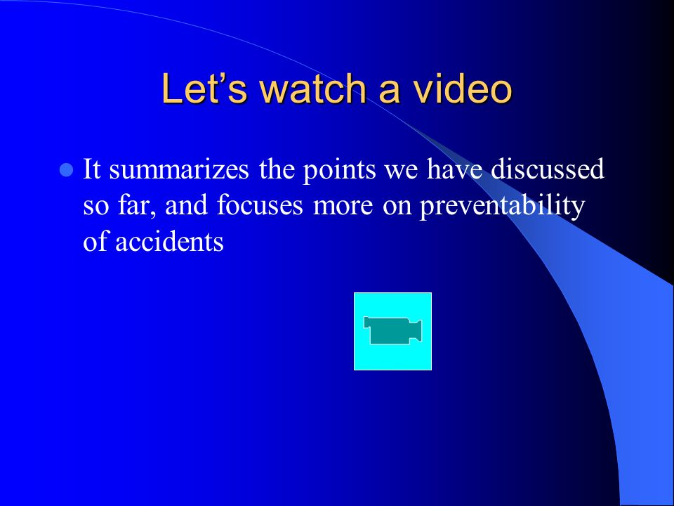 Let's watch a video It summarizes the points we have discussed so far, and focuses more on preventability of accidents.