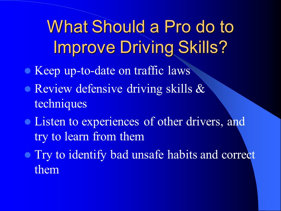 What Should a Pro do to Improve Driving Skills