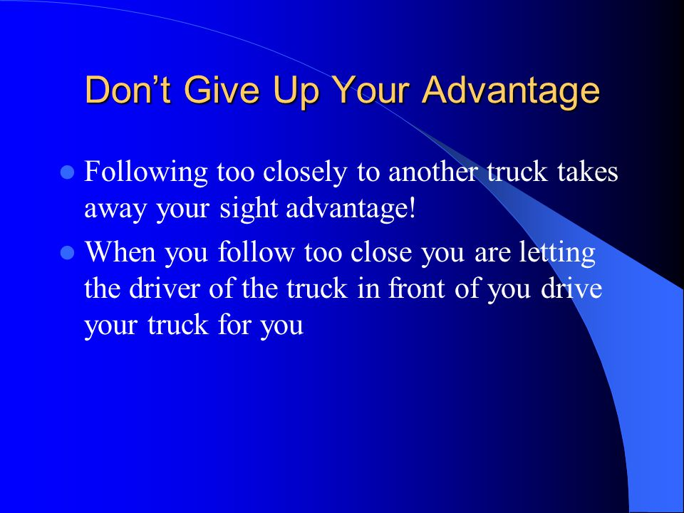 Don't Give Up Your Advantage