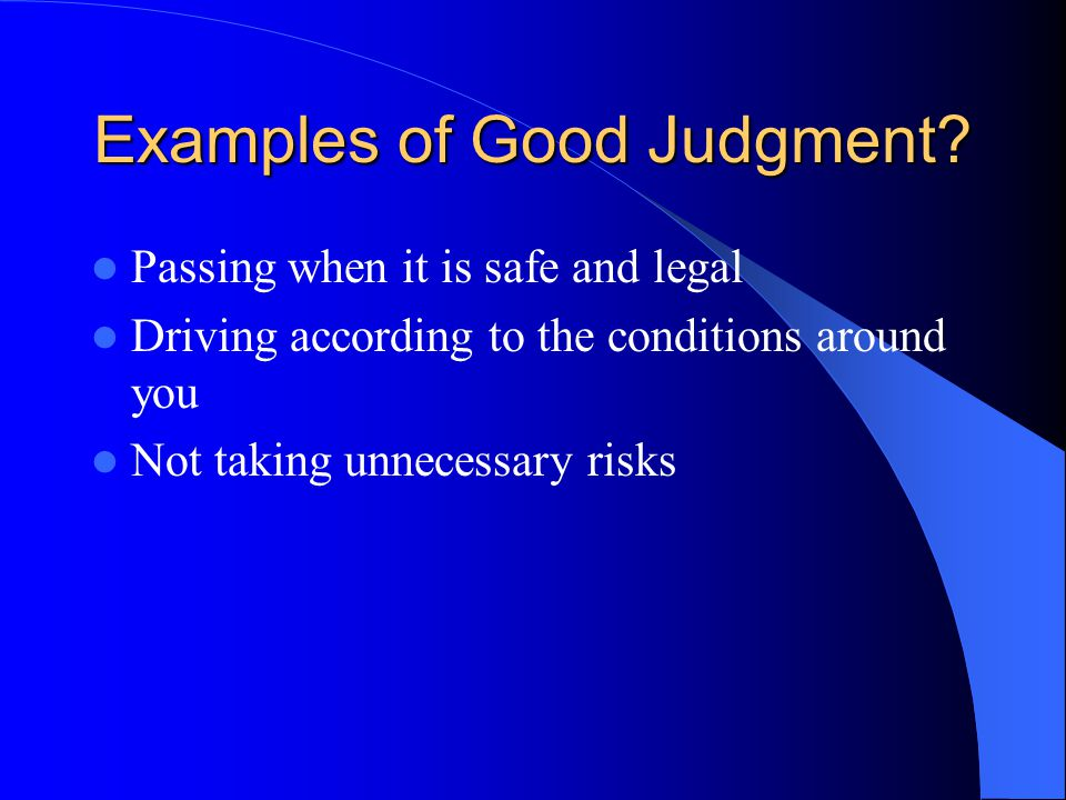 Examples of Good Judgment