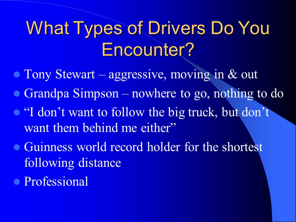 What Types of Drivers Do You Encounter