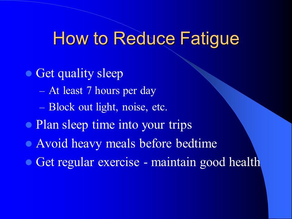 How to Reduce Fatigue Get quality sleep
